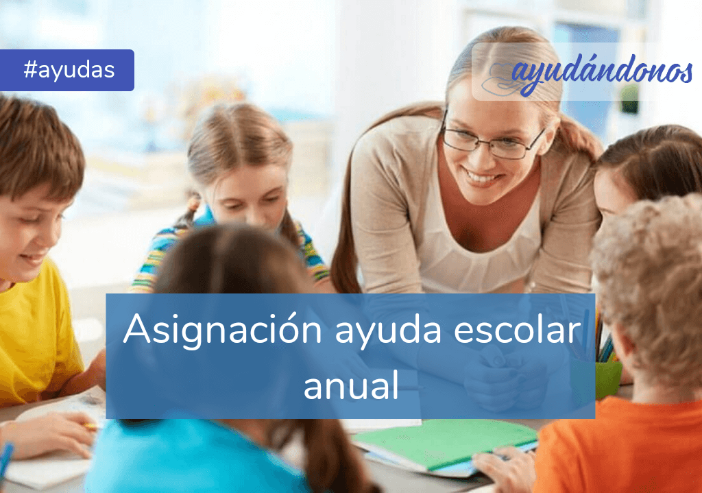 Asignación ayuda escolar anual