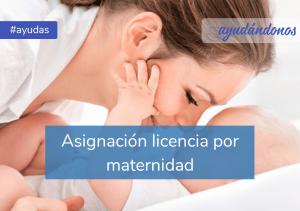Asignación licencia por maternidad