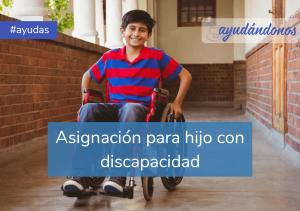 Asignación para hijo con discapacidad
