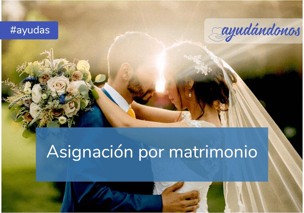 Asignación por matrimonio