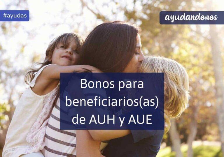 Bonos para beneficiarios(as) de AUH y AUE