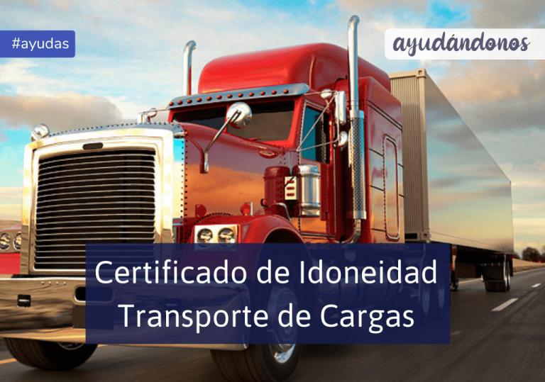 Certificado de Idoneidad Transporte de cargas