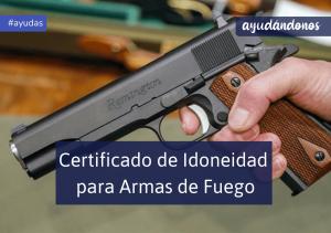 Certificado de Idoneidad para Armas de Fuego