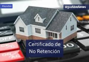 certificado de no retención