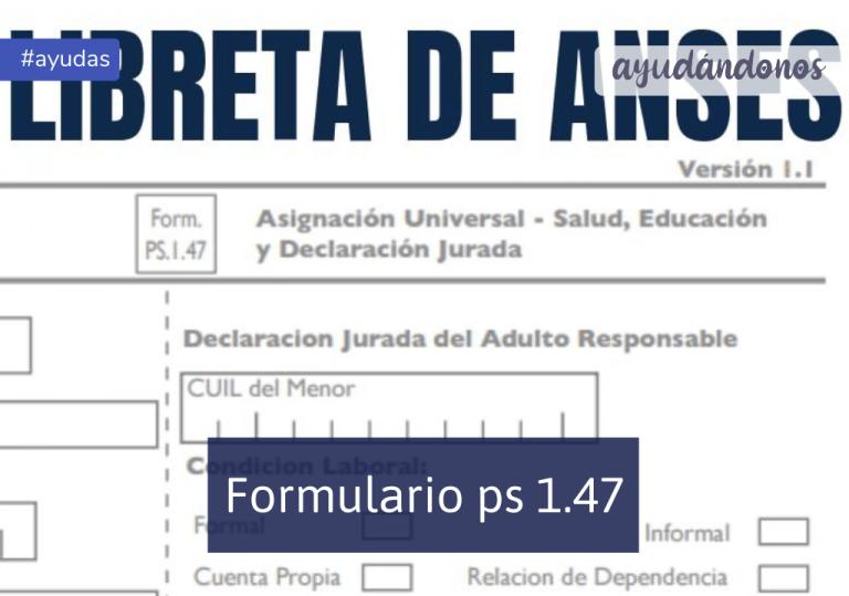 formulario 1.47 Libreta de Asignación Universal
