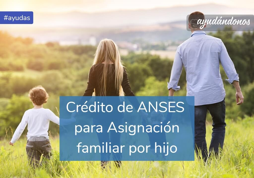 Crédito para asignación familiar por hijo de ANSES