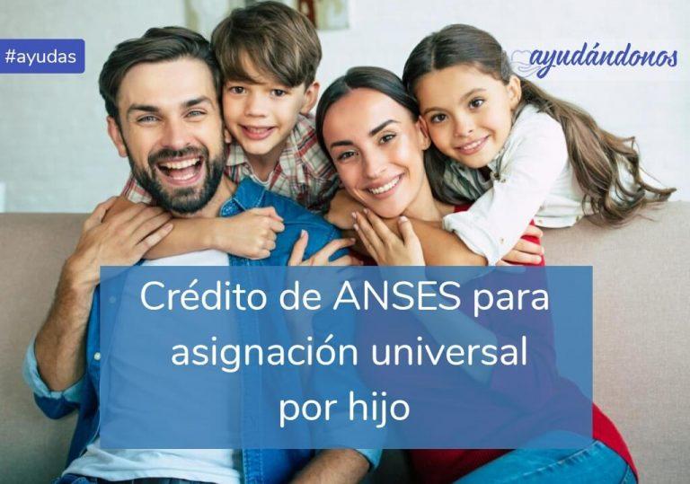 Crédito para asignación universal por hijo ANSES
