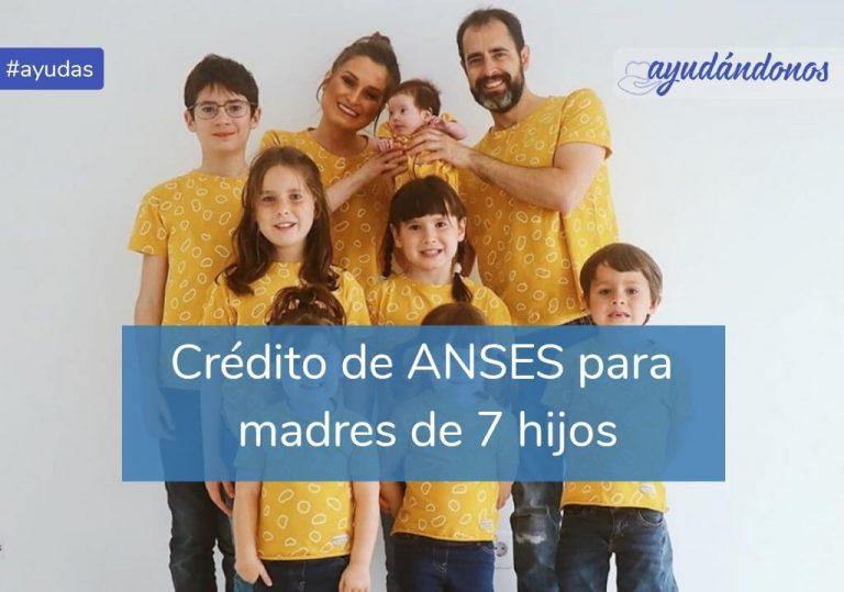Crédito para madres de 7 hijos ANSES