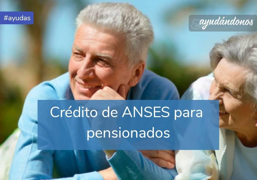 Crédito para pensionados ANSES