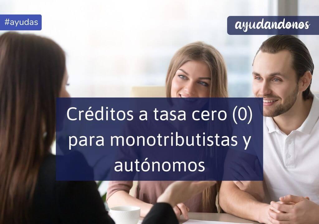 Créditos a tasa cero 0 para monotributistas y autónomos