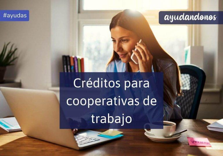Créditos para cooperativas de trabajo