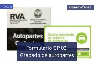 Formulario GP/02 Grabado de autopartes