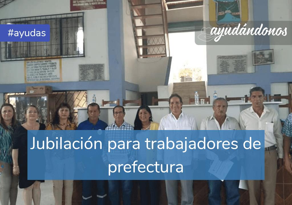 Jubilación para trabajadores de prefectura