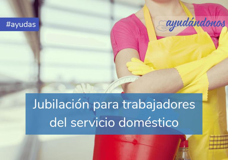 Jubilación para trabajadores del servicio doméstico