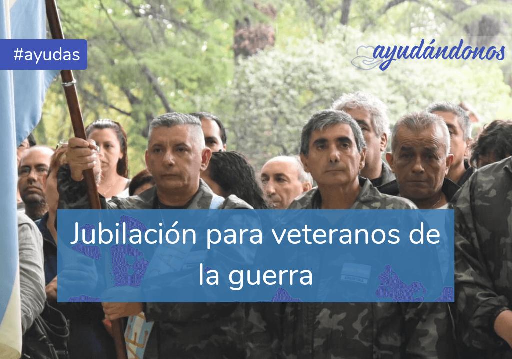 Jubilación para veteranos de la guerra