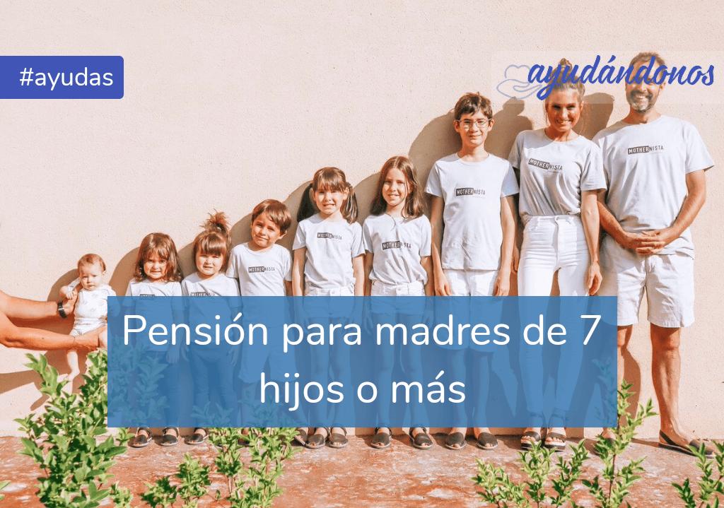 Pensión para madres de 7 hijos o más