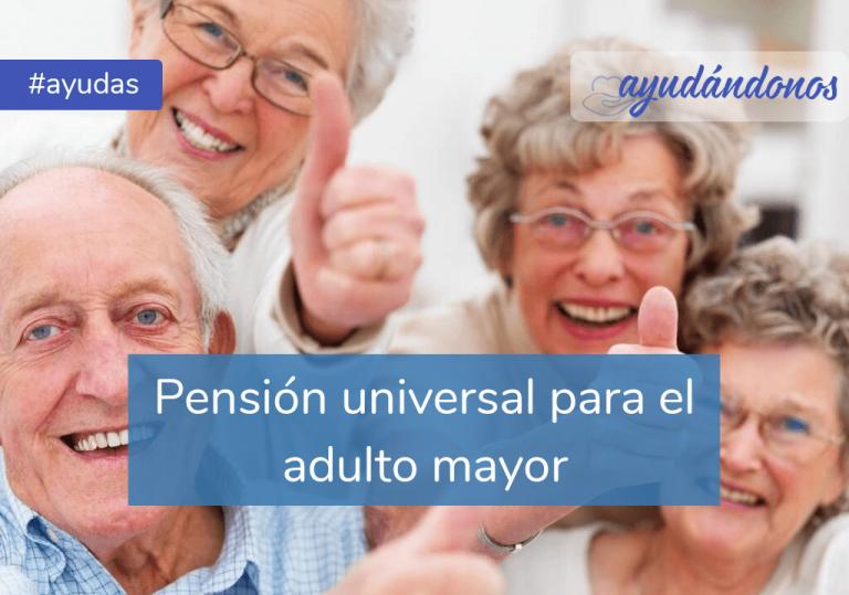Pensión universal para el adulto mayor