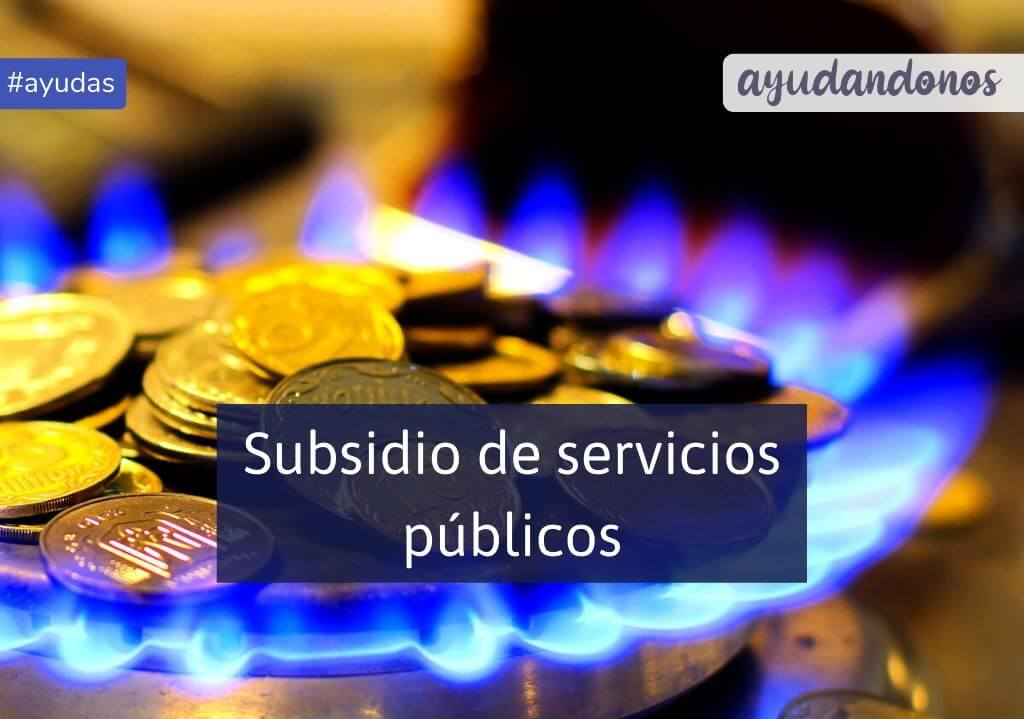 Subsidio de servicios públicos